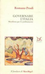 Governare l'Italia. Manifesto per il cambiamento