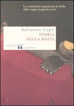 Storia della mafia. Dalle origini ai nostri giorni