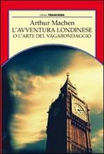 L' avventura londinese o l'arte del vagabondaggio