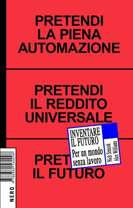 Inventare il futuro. Per un mondo senza lavoro - Nick Srnicek,Alex Williams - copertina