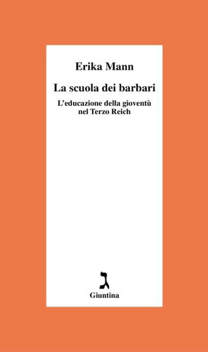 La scuola dei barbari. L'educazione della gioventù nel Terzo Reich - Erika Mann - copertina
