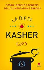 La dieta kasher. Storia, regole e benefici dell'alimentazione ebraica