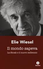 Il mondo sapeva. La Shoah e il nuovo millennio. Ediz. italiana e francese
