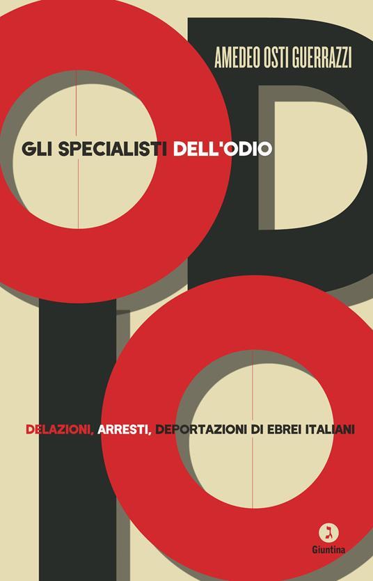 Gli specialisti dell'odio. Delazioni, arresti, deportazioni di ebrei italiani - Amedeo Osti Guerrazzi - ebook