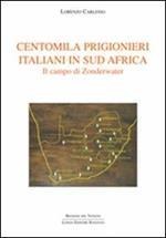 Centomila prigionieri italiani in Sud Africa. Il campo di Zonderwater