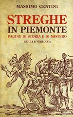 Streghe in Piemonte. Pagine di storia e di mistero