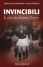 Invincibili. Il mito del Grande Torino