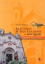 La chiesa di San Giuseppe in Sant'Agnello. 100 anni di storia 1907-2007