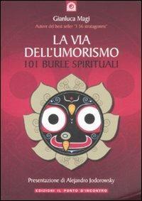 La via dell'umorismo. 101 burle spirituali - Gianluca Magi - copertina