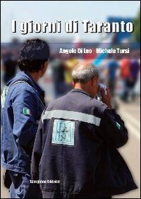 I giorni di Taranto - Angelo Di Leo,Michele Tursi - copertina