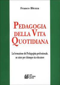 Pedagogia della vita quotidiana - Franco Blezza - copertina