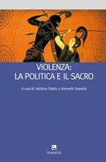 Violenza: la politica e il sacro