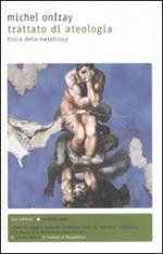 Trattato di ateologia. Fisica della metafisica