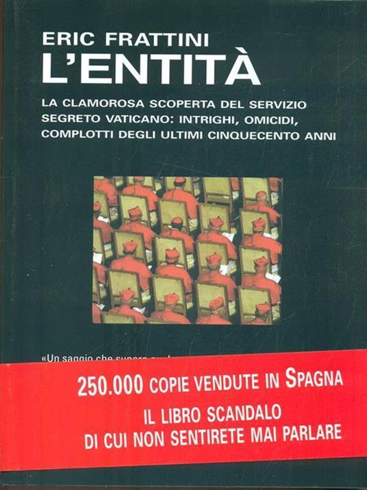 L' entità. La clamorosa scoperta del servizio segreto vaticano: intrighi, omicidi, complotti degli ultimi cinquecento anni - Eric Frattini - copertina