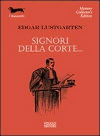 Signori della corte... - Edgar Lustgarten - copertina