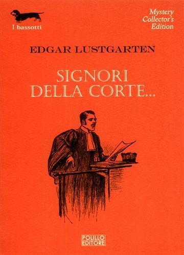 Signori della corte... - Edgar Lustgarten - 2