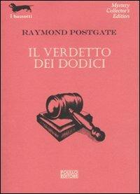 Il verdetto dei dodici - Raymond Postgate - 2