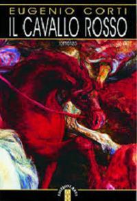 Il cavallo rosso - Eugenio Corti - 3
