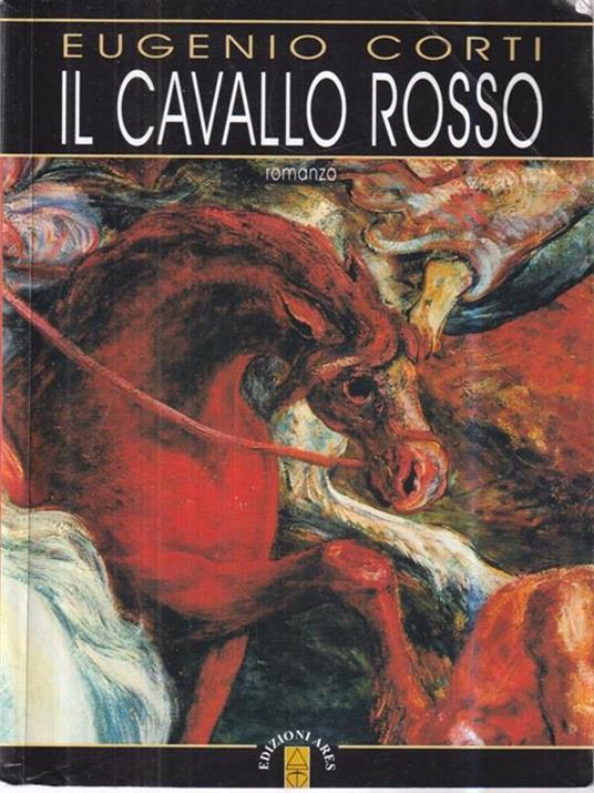 Il cavallo rosso - Eugenio Corti - 2