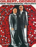 Gilbert & George. New testamental pictures. Catalogo della mostra (Napoli, Museo di Capodimonte, 1998). Ediz. italiana e inglese