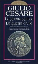 La guerra gallica-La guerra civile. Testo latino a fronte. Ediz. integrale