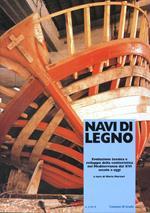 Navi di legno. Evoluzione tecnica e sviluppo della cantieristica nel Mediterraneo dal XVI secolo a oggi