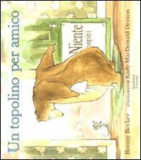 Un topolino per amico. Ediz. illustrata - Bonny Becker - copertina