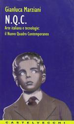 NQC. Arte italiana e tecnologie: il nuovo quadro contemporaneo