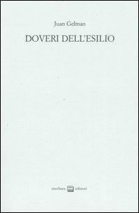 Doveri dell'esilio. Testo spagnolo a fronte. Ediz. numerata - Juan Gelman - copertina