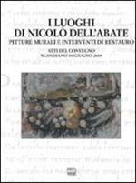 I luoghi di Nicolò dell'Abate. Pitture murali e interventi di restauro
