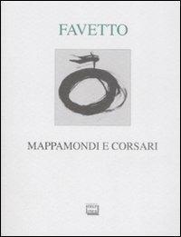 Mappamondi e corsari - Gian Luca Favetto - copertina