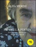 Più della poesia. Due conversazioni con Paolo Taggi. Con DVD
