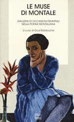 Le muse di Montale. Galleria di occasioni femminili nella poesia montiana