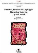 Semiotica. Filosofia del linguaggio. Linguistica generale. I grandi autori
