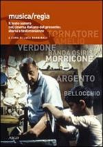 Musica/regia. Il testo sonoro nel cinema italiano del presente: storia e testimonianze