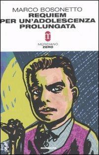 Requiem per un'adolescenza prolungata - Marco Bosonetto - copertina
