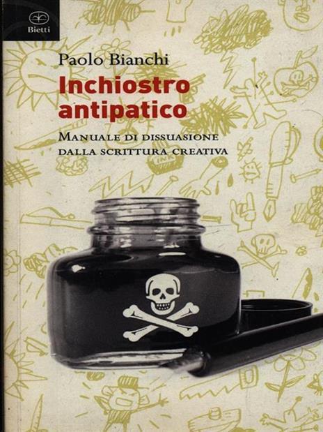 Inchiostro antipatico. Manuale di dissuasione dalla scrittura creativa - Paolo Bianchi - 4
