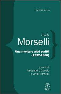 Una rivolta e altri scritti 1932-1966 - Guido Morselli - copertina