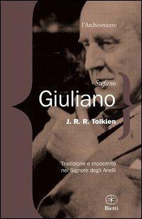 J. R. R. Tolkien. Tradizione e modernità nel Signore degli Anelli - Stefano Giuliano - copertina