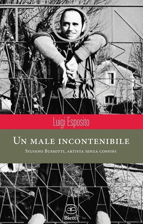 Un male incontenibile. Sylvano Bussotti, artista senza confini - Luigi Esposito - copertina