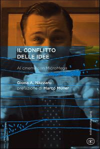 Il conflitto delle idee. Al cinema con MicroMega - Giona A. Nazzaro - copertina
