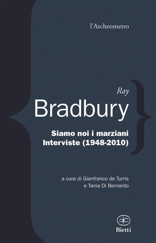 Siamo noi i marziani. Interviste (1948-2010) - Ray Bradbury - copertina