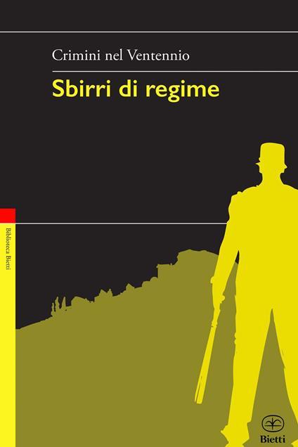 Sbirri di regime. Crimini nel Ventennio - copertina