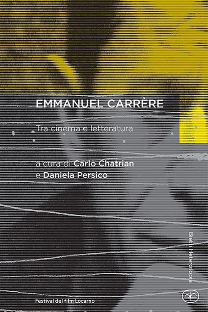 Emmanuel Carrère. Tra cinema e letteratura - copertina