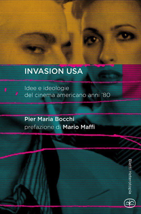 Invasion USA. Idee e ideologie del cinema americano anni '80 - P. Maria Bocchi - copertina