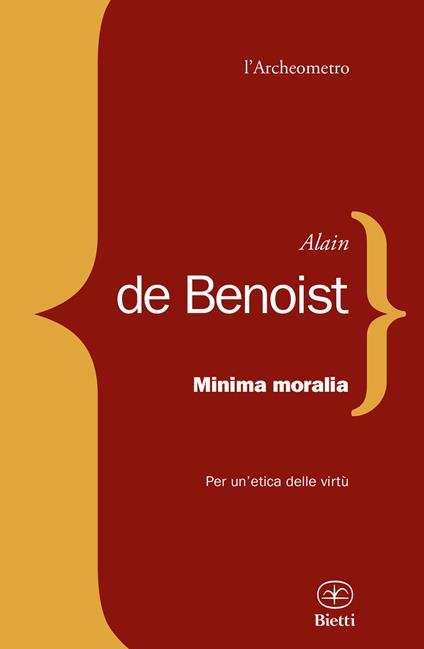 Minima moralia. Per un'etica delle virtù - Alain de Benoist - copertina