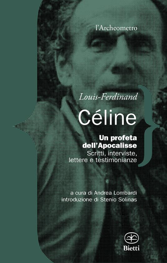 Un profeta dell'Apocalisse. Scritti, interviste, lettere e testimonianze - Louis-Ferdinand Céline - copertina