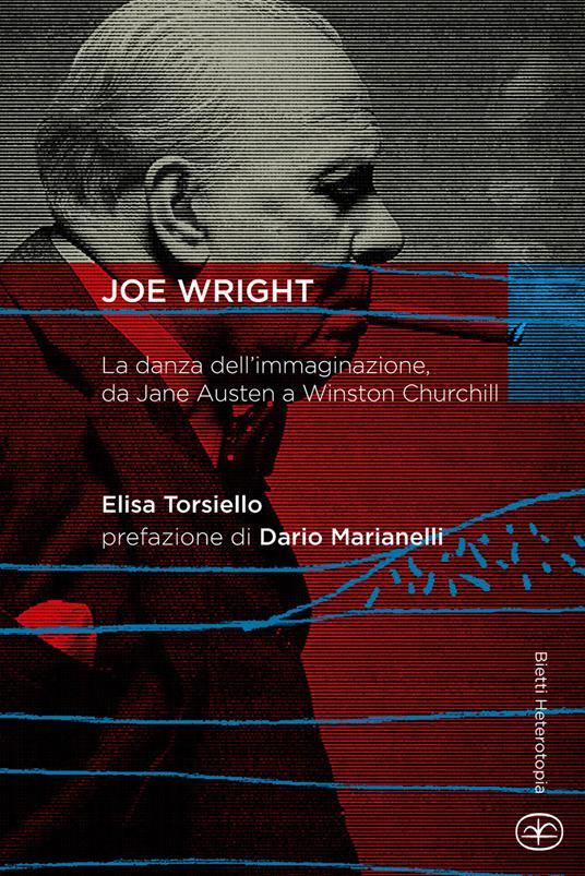 Joe Wright. La danza dell'immaginazione, da Jane Austen a Winston Churchill - Elisa Torsiello - copertina