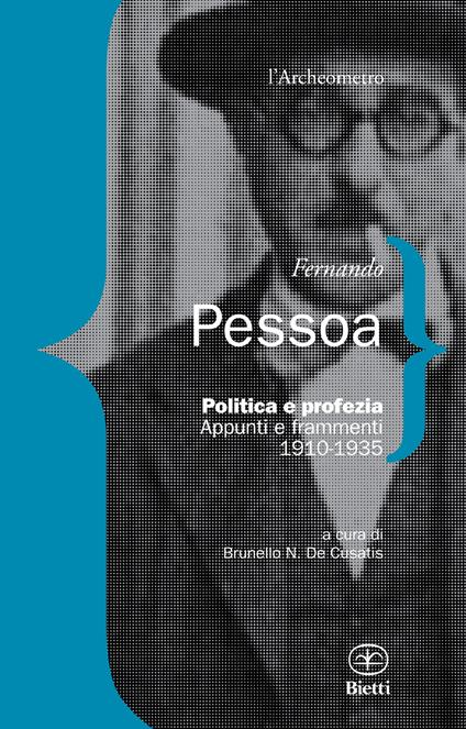 Politica e profezia. Appunti e frammenti (1910-1935) - Fernando Pessoa - copertina