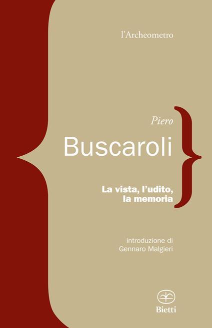 La vista, l'udito, la memoria - Piero Buscaroli - copertina